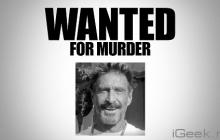 Создатель McAfee разыскивается по обвинению в убийстве